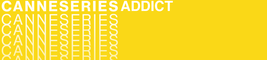 CANNESERIES Addict 1